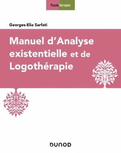 Manuel d'analyse existentielle et de logothérapie