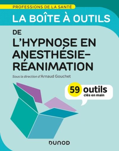 La boîte à outils de l'hypnose en anesthésie-réanimation