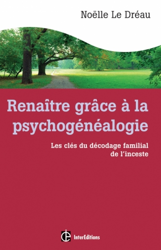Renaître grâce à la psychogénéalogie