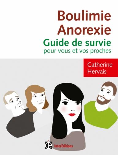 Boulimie-Anorexie : Guide de survie pour vous et vos proches