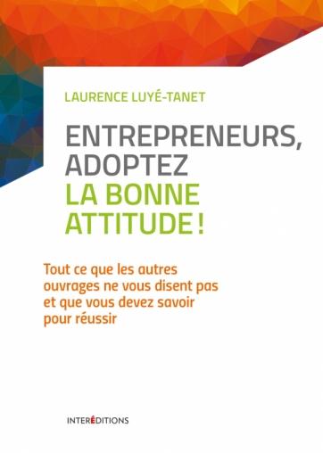 Entrepreneurs, adoptez la bonne attitude!