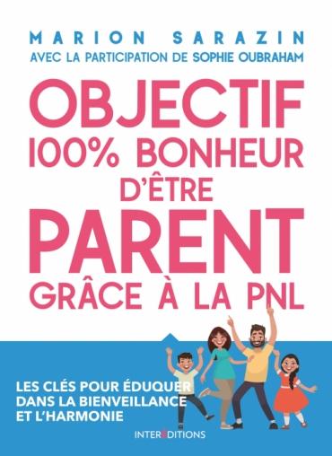 Objectif 100 % plaisir d'être parent grâce à la PNL