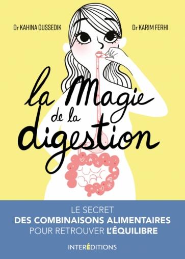 La magie de la digestion Le secret des combinaisons alimentaires pour retrouver l'équilibre