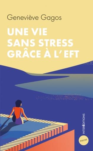Une vie sans stress grâce à l'EFT