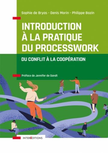 Introduction à la pratique du Processwork - Du conflit à la coopération