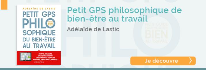 Petit GPS philosophique d'Adélaïde de Lastic