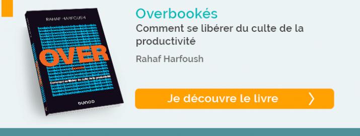 """Découvrez le livre """"Overbookés, Comment se libérer du culte de la productivité"""""""