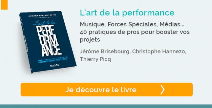 Découvrez le livre : L'art de la performance Musique, Forces Spéciales, Médias... 43 pratiques de pros pour booster vos projets