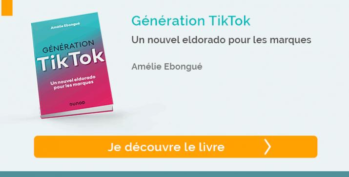 """Decouvrir """"Génération TikTok"""" Un nouvel eldorado pour les marques"""