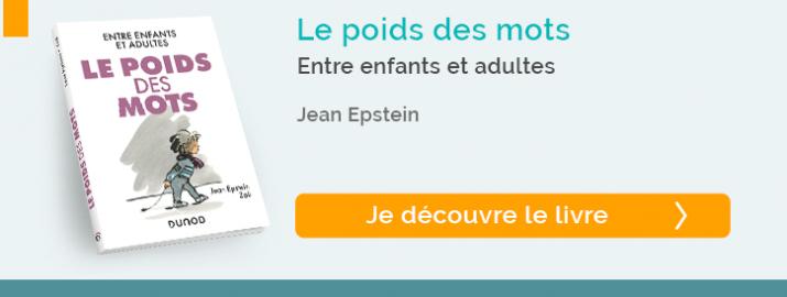 """Découvrez le livre """"Le poids des mots : Entre enfants et adultes""""de Jean Epstein"""