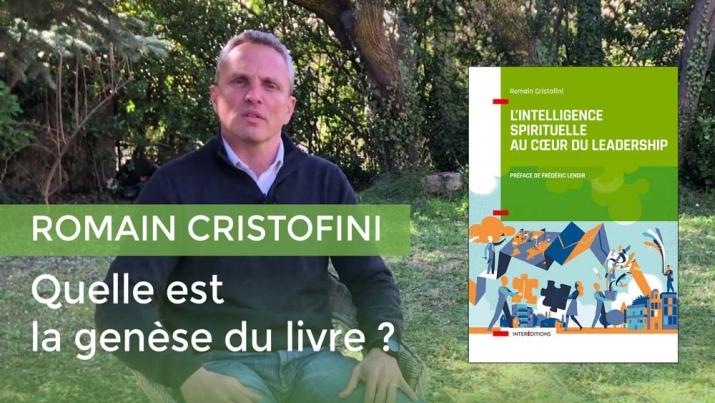 """Interview de Romain Cristofini, auteur du livre """"L'intelligence spirituelle au coeur du leadership"""""""