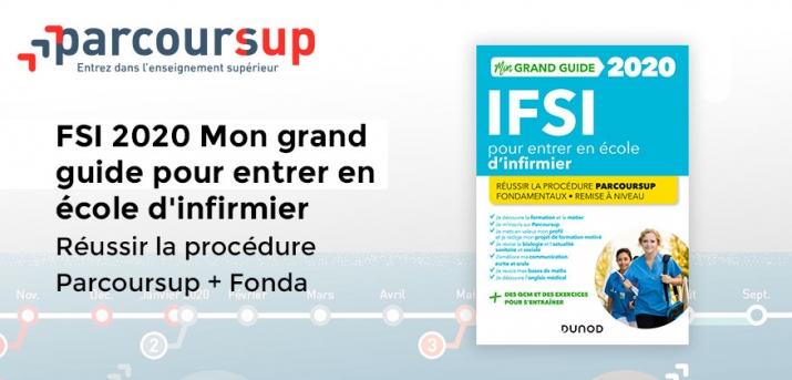 IFSI 2020 Mon grand guide pour entrer en école d'infirmier - Réussir la procédure Parcoursup + Fonda
