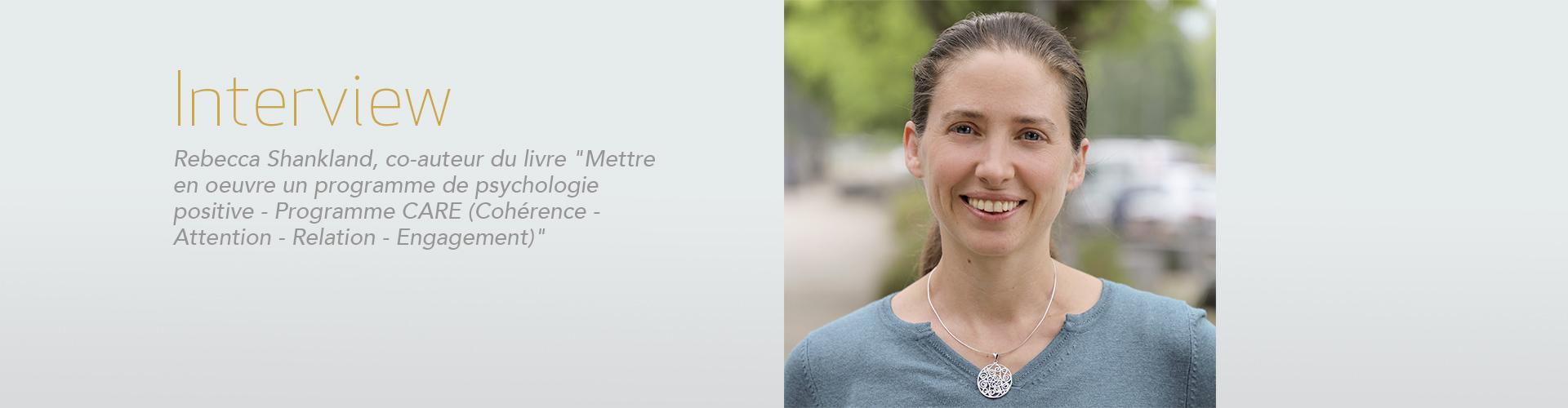 """Interview Rebecca Shankland co-auteur du livre """"Mettre en oeuvre un programme de psychologie positive"""" Programme CARE"""